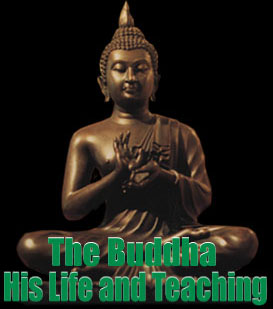 The Buddha - His Life & Teaching