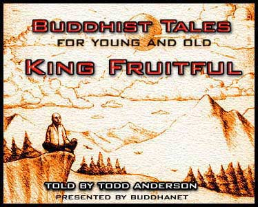 Buddhist Tales - King Fruitful